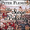 The Siege at Peking Audiobook by Peter Fleming Narrated by David Shaw-Parker