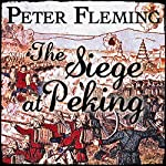 The Siege at Peking | Peter Fleming