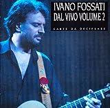 echange, troc Ivano Fossati - Carte Da Decifrare: Concerto 2
