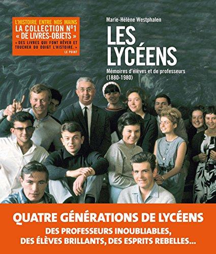 Les lycées : Mémoires d'élèves et de professeurs (1800-1980)