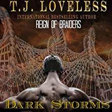 Dark Storms: Reign of the Braiders (       UNABRIDGED) by T.J. Loveless Narrated by W.B. Ward