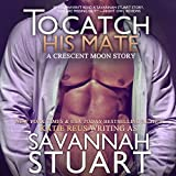 To Catch His Mate: Crescent Moon Series Book 5
