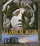 Classical Myth: A Treasury of Greek and Roman Legends, Art, and History (0785823506) by Bingham, Jane