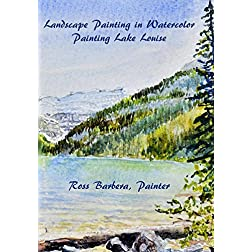Landscape Painting in Watercolor, Painting Lake Louise by Ross Barbera