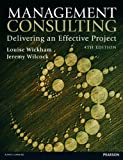 Management Consulting: Delivering an Effective Project (4th Edition)
