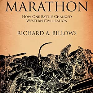 Marathon: The Battle That Changed Western Civilization | [Richard A. Billows]