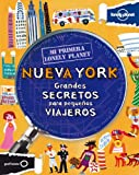 Mi Primera Lonely Planet Nueva York / My First Lonely Planet New York: Grandes Secretos Para Piquenos Viajeros