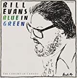 Blue In Green –The Concert In Canada- / Bill Evans