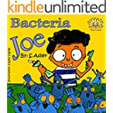 """Children's book:""""BACTERIA JOE"""": Bedtime story-values book-Beginner readers-picture book-Funny Humor-Rhymes-Early learning-read along-book series-Personal ... readers learning book for kids 12)"""