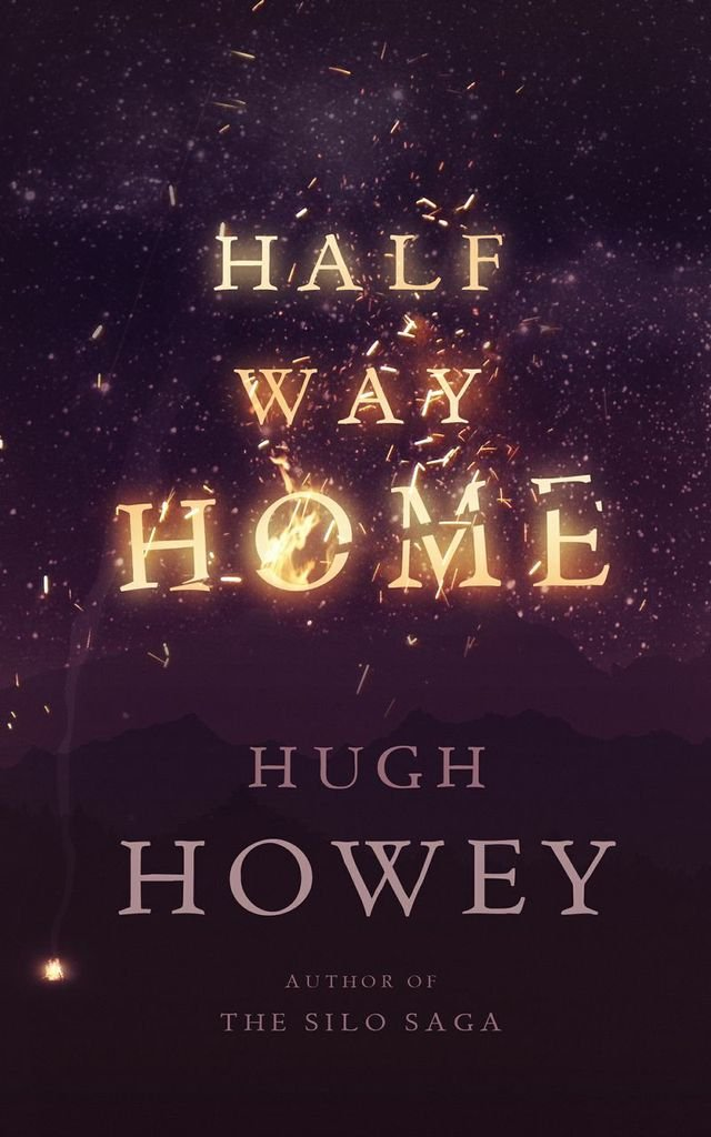 Just J A Book Devoured: Half Way Home by Huge Howey