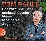 Tom Pauls 'Das wird mir nicht nochmal passieren: Meine fabelhafte Jugend.  Live-Lesung'