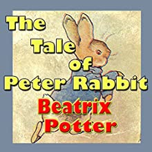 The Tale of Peter Rabbit (       UNABRIDGED) by Beatrix Potter Narrated by Phil Chenevert