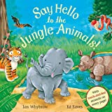 Ian Whybrow Say Hello to the Jungle Animals!