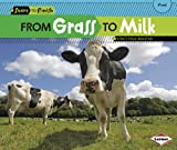 img - for From Grass to Milk (Start to Finish: Food) book / textbook / text book