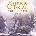 The Hundred Days: (Vol. Book 19) Audiobook by Patrick O'Brian Narrated by Ric Jerrom
