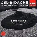 CELIBIDACHE / Münchner Philharmoniker - Bruckner: Symphony No. 9 (in concert and rehearsal)