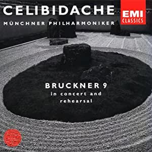 CELIBIDACHE / Münchner Philharmoniker - Bruckner: Symphony No. 9 (in concert and rehearsal)