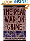The Real War on Crime: Report of the National Criminal Justice Commission, The