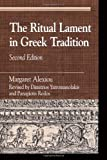 img - for The Ritual Lament in Greek Tradition (Greek Studies: Interdisciplinary Approaches) by Alexiou, Margaret (2002) Paperback book / textbook / text book