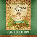 The Champagne Queen: The Century Trilogy, Book 2 Audiobook by Petra Durst-Benning, Edwin Miles - translator Narrated by Teri Clark Linden