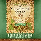 The Champagne Queen: The Century Trilogy, Book 2 | Petra Durst-Benning, Edwin Miles - translator