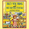 Bill's New Frock & The Country Pancake (       UNABRIDGED) by Anne Fine Narrated by Tony Robinson