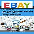 EBay: 4 Manuscripts - How to Sell Digital Products on Ebay, Ebay Money Making, Start an eBay Business, Ebay Business Ideas Hörbuch von Paul D. Kings Gesprochen von: Dave Wright
