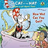 How Wet Can You Get? (Dr. Seuss/Cat in the Hat) (Pictureback(R)) (0375865179) by Rabe, Tish