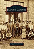 img - for Blount County (Images of America) (Images of America (Arcadia Publishing)) book / textbook / text book