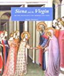 Siena and the Virgin: Art and Politic...