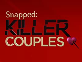 Snapped: Killer Couples   Season 1
