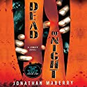 Dead of Night: A Zombie Novel (       UNABRIDGED) by Jonathan Maberry Narrated by William Dufris