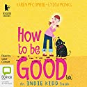 How to be Good(ish) Audiobook by Karen McCombie Narrated by Clare Corbett