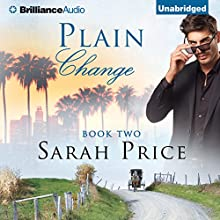 Plain Change: The Plain Fame Series, Book 2 (       UNABRIDGED) by Sarah Price Narrated by Amy McFadden