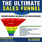 The Ultimate Sales Funnel: Understanding the Mindset of Your Customer | Lon Safko