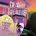 Dead and Breakfast: A Merry Ghost Inn Mystery | Kate Kingsbury