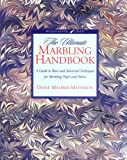 The Ultimate Marbling Handbook: A Guide to Basic and Advanced Techniques for Marbling Paper and Fabric (Watson-Guptill Crafts)