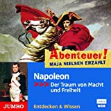 Abenteuer! Maja Nielsen erzählt - Napoleon: Der Traum von Macht und Freiheit