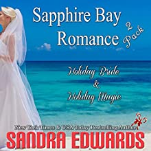 Sapphire Bay Romance 2 Pack: Holiday Bride & Holiday Magic (       UNABRIDGED) by Sandra Edwards Narrated by Heather Masters