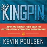 Kingpin: How One Hacker Took Over the...
