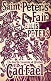 Ellis Peters Saint Peter's Fair: 4 (Cadfael Chronicles)
