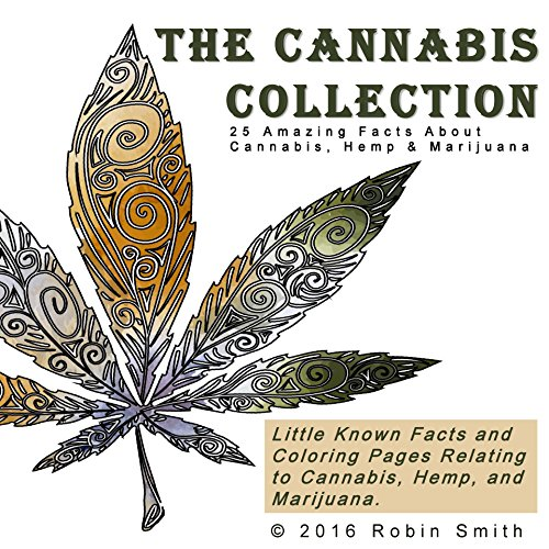 The Cannabis Collection: 25 Amazing Facts about Cannabis, Hemp  AND  Marijuana