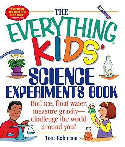 the-everything-kids-science-experiments-book-boil-ice-float-water-measure-gravity-challenge-the-worl