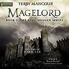 Magelord: The Spellmonger Series, Book 3 Hörbuch von Terry Mancour Gesprochen von: John Lee