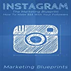 Instagram: The Marketing Blueprint - How to Make $$$ with Your Followers (Marketing Blueprints, Book 1) Hörbuch von  Marketing Blueprints Gesprochen von: Frank Pyne