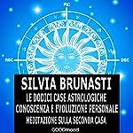 Meditazione sulla seconda casa (Le dodici case astrologiche 2) | Silvia Brunasti