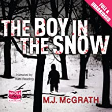 The Boy in the Snow (       UNABRIDGED) by M. J. McGrath Narrated by Kate Reading