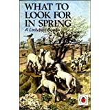 What to Look For in Spring (Ladybird Nature Series 536)by E.L. Grant Watson