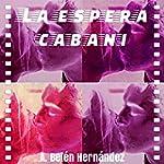 La espera Cabani: ( Cabani 1 )