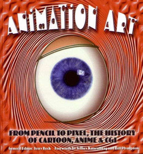 Animation Art: From Pencil to Pixel, the History of Cartoon, Anime & CGI